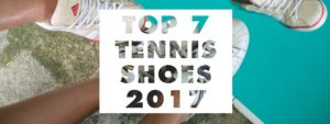 top-7-best-tennis-shoes-2017