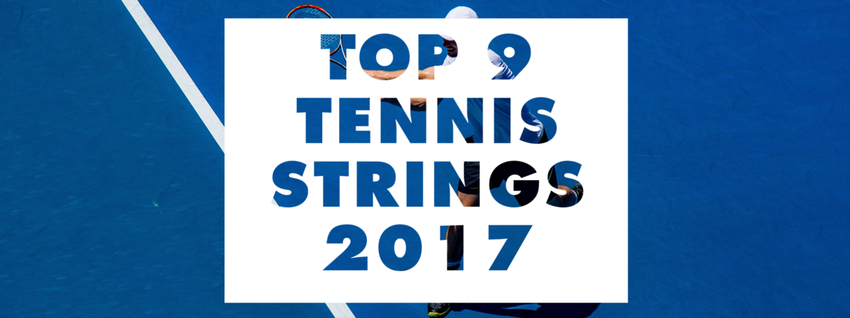top 9 best tennis strings 2017