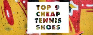 top9-best-cheap-tennis-shoes