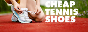 top 14 best cheap tennis shoes 2018 on a budget
