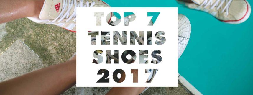 top-7-best-tennis-shoes-2017