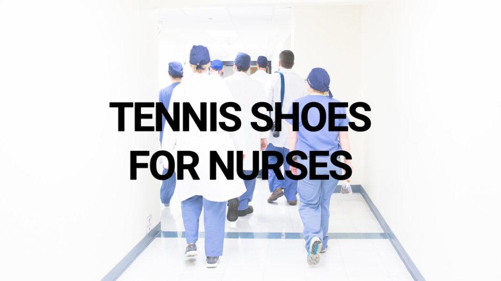 best-tennis-shoes-for-nurses